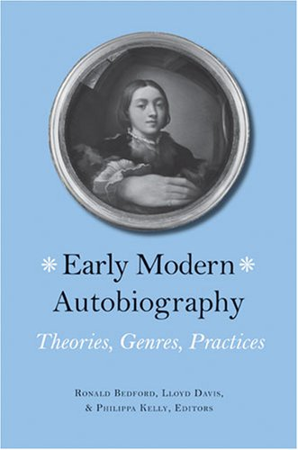 Early Modern Autobiography: Theories, Genres, Practices 9780472069286
