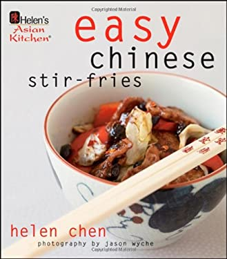 Easy Chinese Stir-Fries: Helen's Asian Kitchen 9780470387566