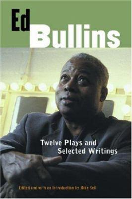 Ed Bullins: Twelve Plays and Selected Writings 9780472031825