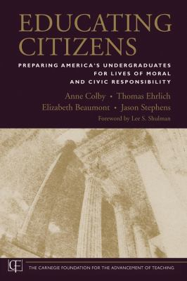 Educating Citizens: Preparing America's Undergraduates for Lives of Moral and Civic Responsibility 9780470573822