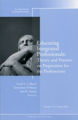 Educating Integrated Professionals: Theory and Practice on Preparation for the Professoriate