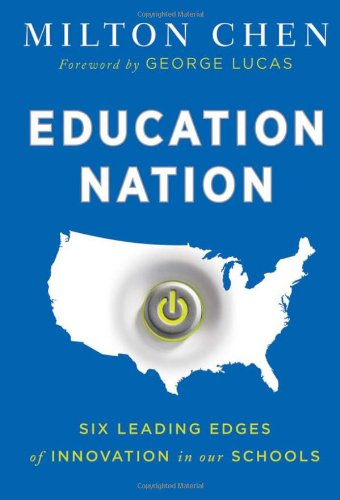 Education Nation: Six Leading Edges of Innovation in Our Schools 9780470615065