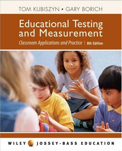 Educational Testing and Measurement: Classroom Application and Practice 9780471700050