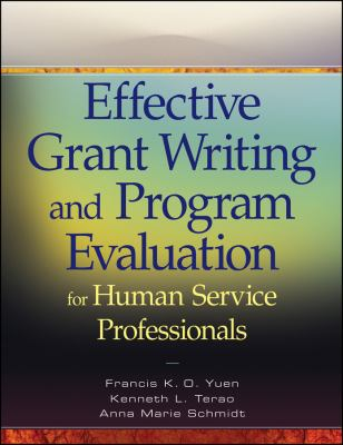 Effective Grant Writing and Program Evaluation for Human Service Professionals 9780470469989