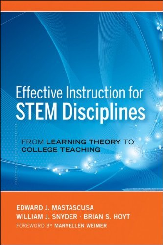 Effective Instruction for STEM Disciplines: From Learning Theory to College Teaching 9780470474457