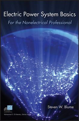 Electric Power System Basics for the Nonelectrical Professional 9780470129876