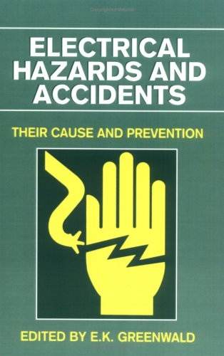Electrical Hazards and Accidents: Their Cause and Prevention 9780471290773