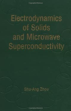 Electrodynamics of Solids and Microwave Superconductivity 9780471354406