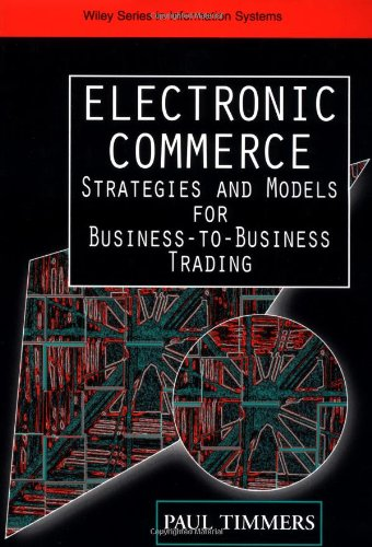 Electronic Commerce: Strategies and Models for Business-To-Business Trading 9780471720294