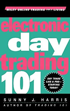 Electronic Day Trading 101 9780471362104