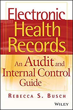 Electronic Health Records: An Audit and Internal Control Guide 9780470258200