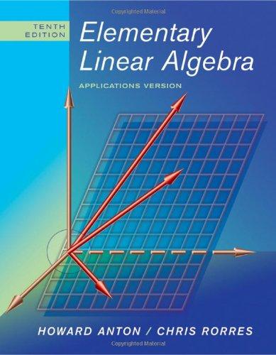 Elementary Linear Algebra: Applications Version 9780470432051