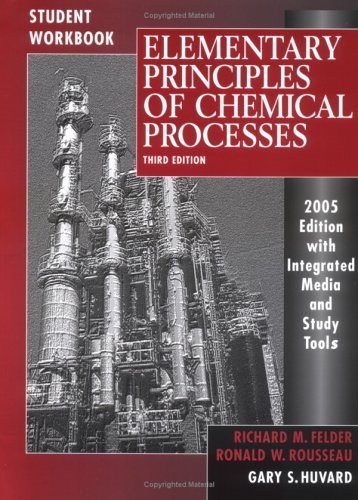 Elementary Principles of Chemical Processes: With Integrated Media and Study Tools 9780471697596