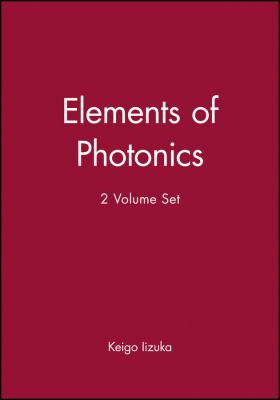 Elements of Photonics, 2 Volume Set 9780471411154