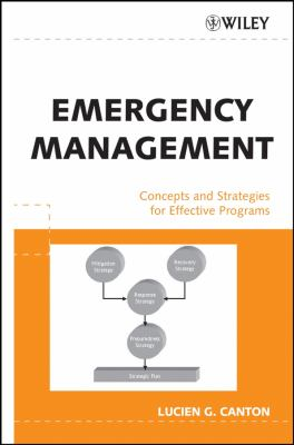 Emergency Management: Concepts and Strategies for Effective Programs 9780471734871