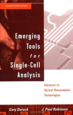 Emerging Tools for Single-Cell Analysis: Advances in Optical Measurement Technologies 9780471315759