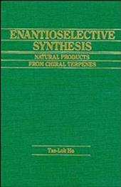 Enantioselective Synthesis: Natural Products from Chiral Terpenes