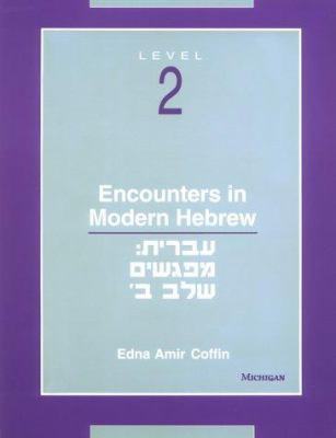 Encounters in Modern Hebrew: Level 2 9780472064908