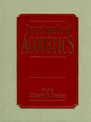 Encyclopedia of Acoustics, 4 Volume Set 9780471804659