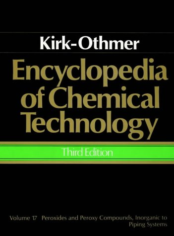 Encyclopedia of Chemical Technology, Peroxides and Peroxy Compounds, Inorganic to Piping Systems 9780471020707
