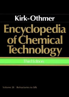 Encyclopedia of Chemical Technology, Refractories to Silk 9780471020738