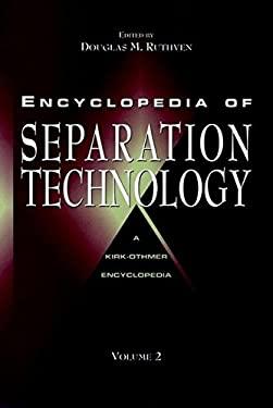 Encyclopedia of Separation Technology 9780471161240