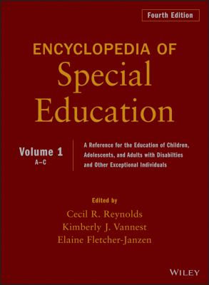 Encyclopedia of Special Education: A Reference for the Education of Children, Adolescents, and Adults with Disabilities and Other Exceptional Individu 9780470949382