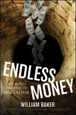 Endless Money: The Moral Hazards of Socialism 9780470476154