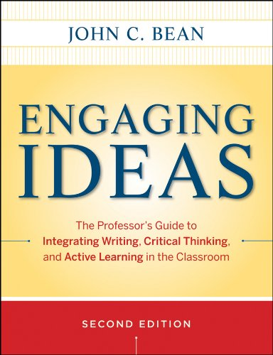 Engaging Ideas: The Professor's Guide to Integrating Writing, Critical Thinking, and Active Learning in the Classroom 9780470532904