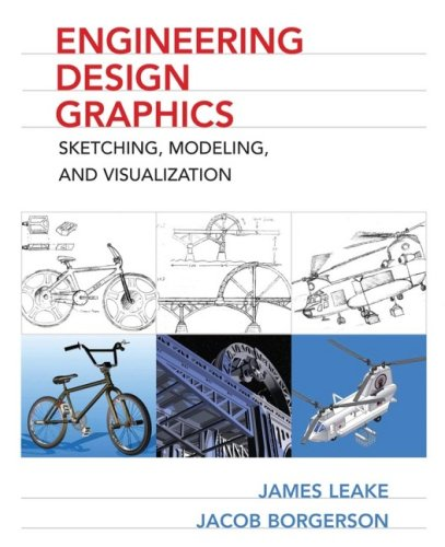 Engineering Design Graphics: Sketching, Modeling, and Visualization 9780471762683