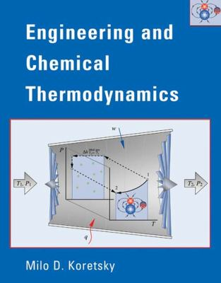 Engineering and Chemical Thermodynamics 9780471385868