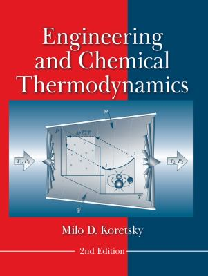 Engineering and Chemical Thermodynamics 9780470259610