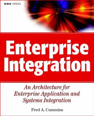 Enterprise Integration: An Architecture for Enterprise Application and Systems Integration 9780471400103
