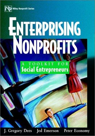 Enterprising Nonprofits: A Toolkit for Social Entrepreneurs 9780471397359