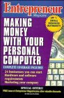 Entrepreneur Magazine: Making Money with Your Personal Computer 9780471109822