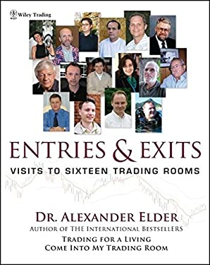 Entries and Exits: Visits to Sixteen Trading Rooms 9780471678052