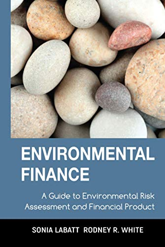 Environmental Finance: A Guide to Environmental Risk Assessment and Financial Products 9780471123620