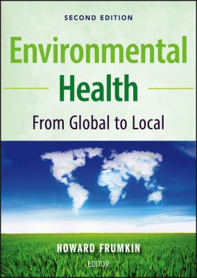 Environmental Health: From Global to Local 9780470404874