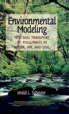 Environmental Modeling: Fate and Transport of Pollutants in Water, Air, and Soil 9780471124368