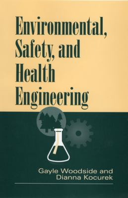 Environmental, Safety, and Health Engineering 9780471109327