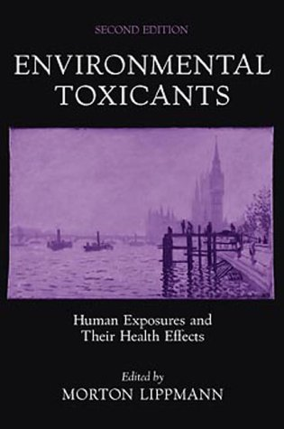 Environmental Toxicants: Human Exposures and Their Health Effects 9780471292982