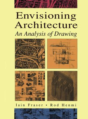 Envisioning Architecture: An Analysis of Drawing 9780471284796