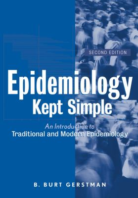 Epidemiology Kept Simple: An Introduction to Classic and Modern Epidemiology 9780471400288