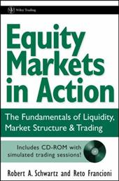 Equity Markets in Action: The Fundamentals of Liquidity, Market Structure & Trading [With CD-ROM] 1559647