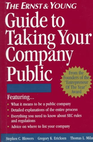 Ernst and Young Guide to Taking Your Company Public 9780471114734