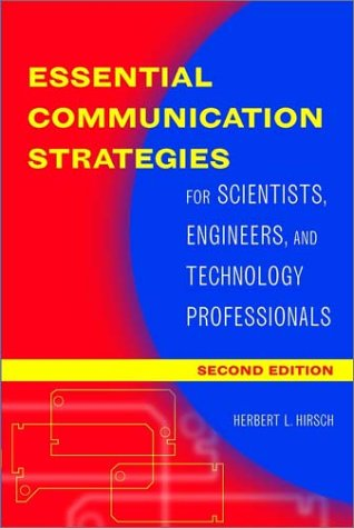Essential Communication Strategies: For Scientists, Engineers, and Technology Professionals 9780471273172