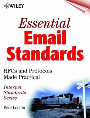 Essential E-mail Standards: RFCs and Protocols Made Practical [With CDROM] 9780471345978