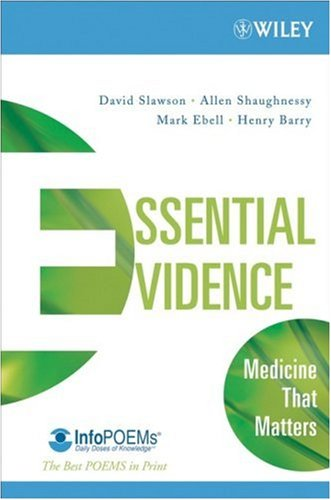 Essential Evidence: Medicine That Matters 9780470178904
