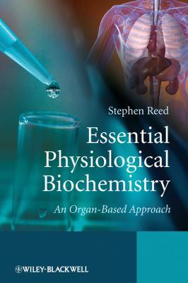 Essential Physiological Biochemistry: An Organ-Based Approach 9780470026366