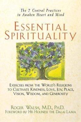 Essential Spirituality: The 7 Central Practices to Awaken Heart and Mind 9780471392163